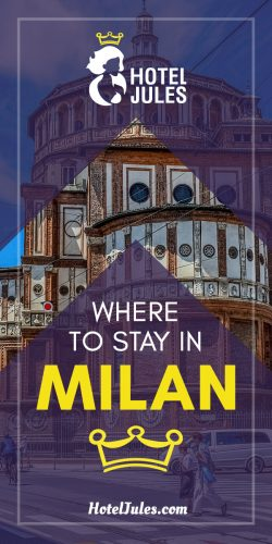 Where to Stay in Milan [2019 Insider Neighbourhood Guide]