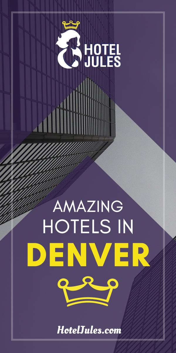 17 Best Hotels In Denver March 2021 Hotel Jules