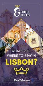 Wondering Where to Stay in Lisbon? [2019 • Neighbourhood Guide]