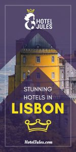 17 STUNNING Hotels in Lisbon [2019 • Budget Guide]
