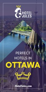 17 PERFECT Hotels in Ottawa [2019 • Insider Guide]