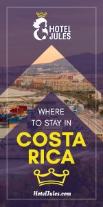 Wondering Where to Stay in Costa Rica? [EPIC Guide • 2019]