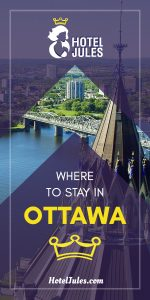 Wondering Where to Stay in Ottawa? [2019 • INSIDER GUIDE]
