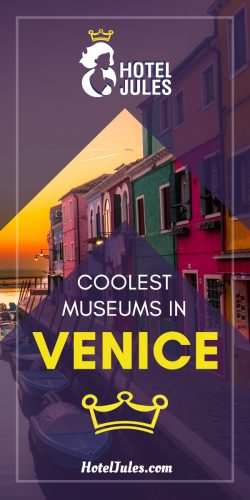 25 COOLEST Museums in Venice [May 2019]