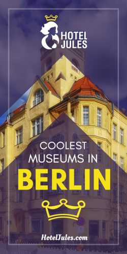 25 COOLEST Museums in Berlin [May 2019]