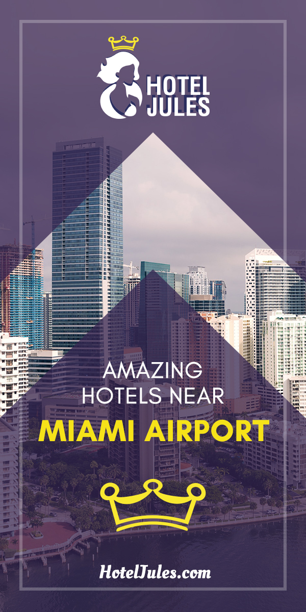 17 Amazing HOTELS NEAR Miami Airport [[date]!] 1